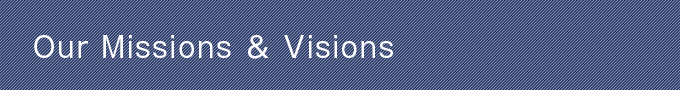 Our Missions & Visions